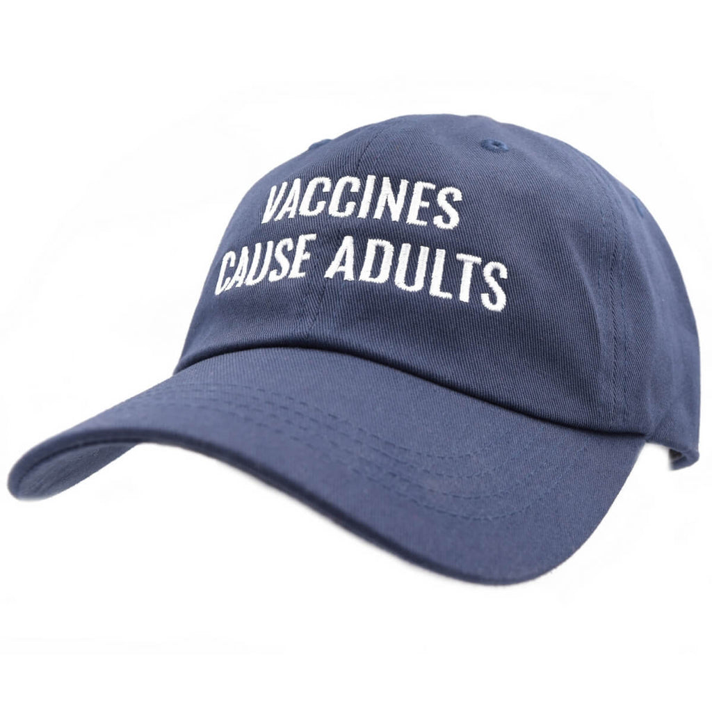 Vaccines Cause Adults Dad Cap
