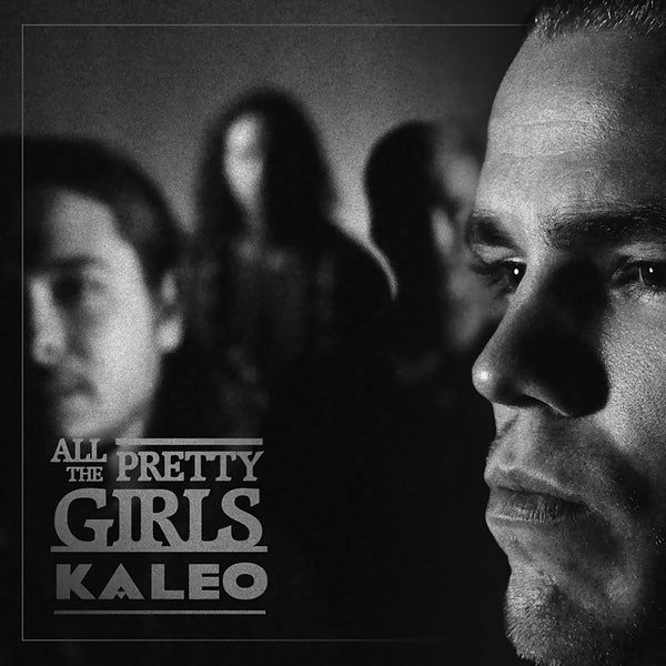 Kaleo All The Pretty Girls Poster