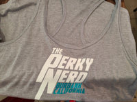 The Perky Nerd Tank top - GRAY w/ White Letters (ONLY 1 LEFT in XL)