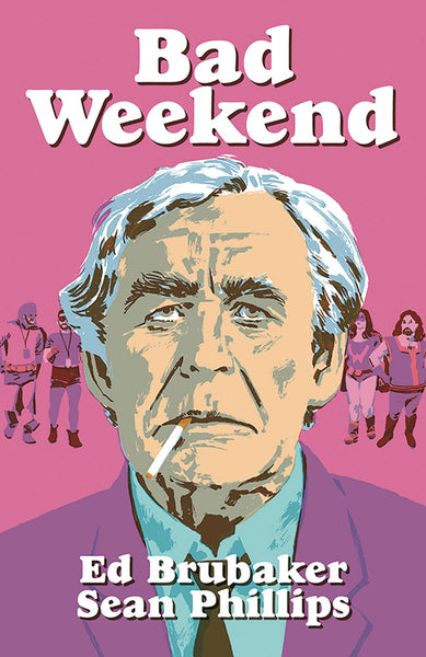 Bad Weekend (HARDCOVER) by Brubaker (Mature Readers)