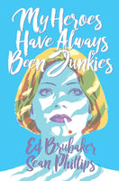 My Heroes Have Always Been Junkies TP by Brubaker (Mature Readers)