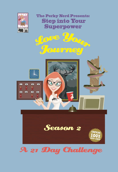 Step into Your Superpower: Love Your Journey - A 21 Day Challenge (Season 2)
