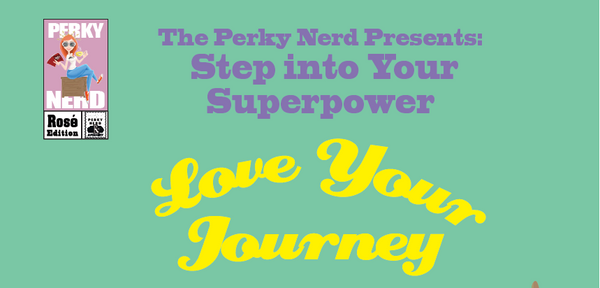 Step into Your Superpower: Love Your Journey - A 21 Day Challenge