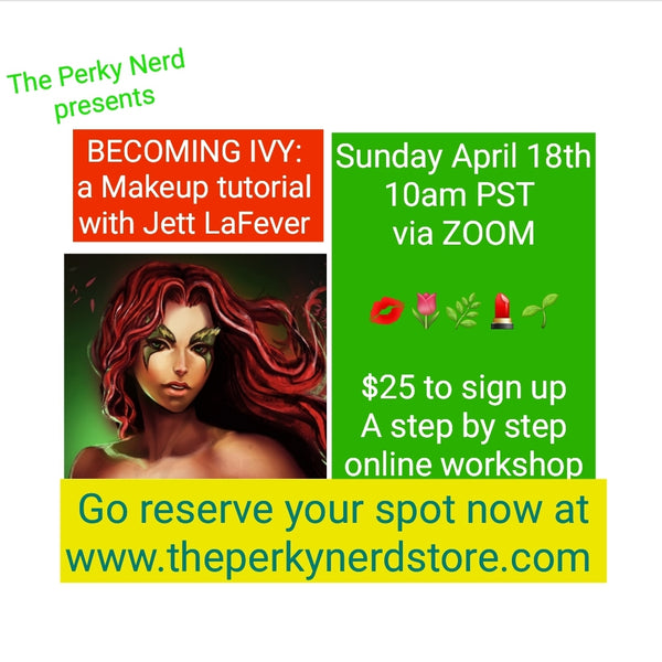 Becoming Ivy: a Makeup Tutorial with Jett LaFever April 18th