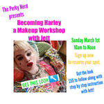 Becoming Harley - a Makeup Workshop with Jett - Sunday March 1st 10am