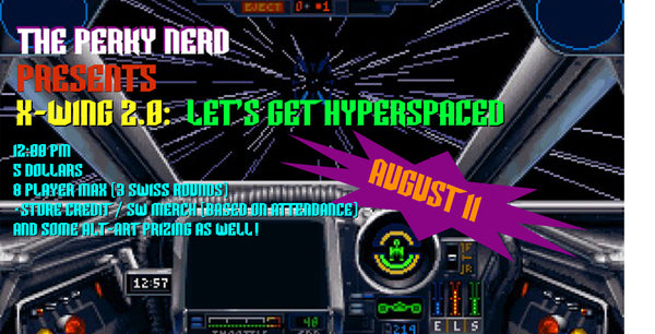 X-wing 2.0 -  Let's Get Hyperspaced (Tournament) - August 11
