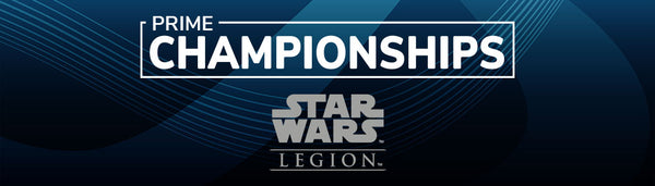 Star Wars Legion : Prime Championship - Feb 29, 2020