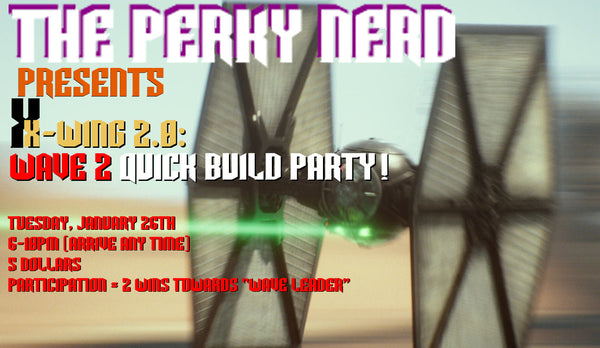 X-wing 2.0 -  Quick Launch Party (Tuesday Night - Jan 29)