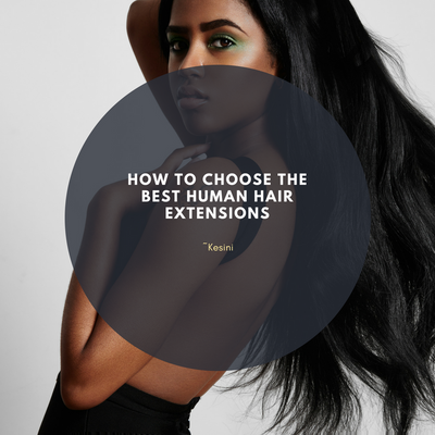 Hоw To Choose Thе Best Human Hair Extensions
