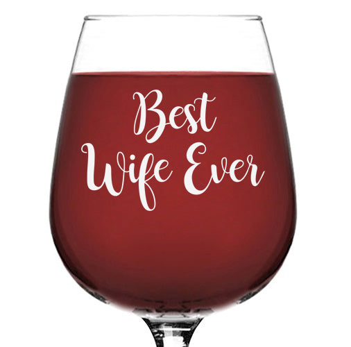 Best Wife Ever Wine Glass - Unique Birthday or Anniversary Gift For Women, Her - Cool Mothers Day Gift Idea From Husband - Fun Novelty Present For the Mrs, Wifey, Partner, or Newlywed - 13 oz