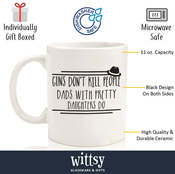 Guns Don't Kill Funny Coffee Mug - Best Birthday Gifts For Dad, Men - Unique Fathers Day Gift Idea For Him From Daughter, Son, or Wife - Cool Present For a Father or Husband - Fun Novelty Cup - 11 oz