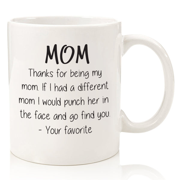 dear mom thanks for being my mom different mom punch her in face funny coffee mug cup for mothers day from son daughter best birthday gift idea christmas present xmas stocking stuffer