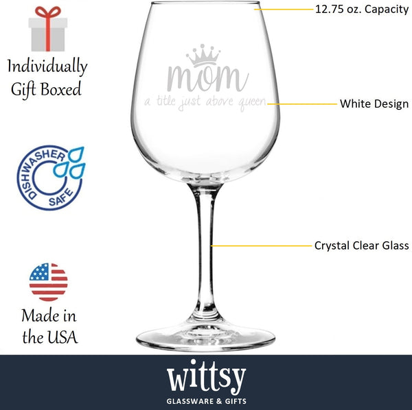 Mom / Queen Wine Glass - Best Birthday Gifts For Mom, Women - Unique Mothers Day Gift Idea From Husband, Son, Daughter - Fun Novelty Present For a Wife, New Parent, Friend, Adult Sister, Her - 13 oz