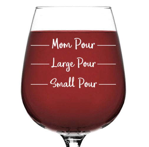 Mom Pour Funny Wine Glass