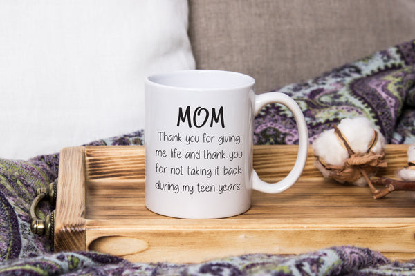 Mom Thank You For Giving Me Life Funny Coffee Mug - Best Birthday Gifts For Mom - Unique Gift For Women, Her - Fun Mothers Day Present Idea From Son or Daughter - Cool Novelty Cup - 11 oz