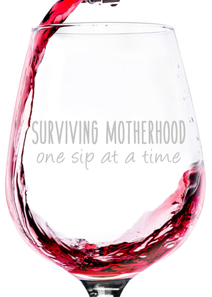 surviving motherhood one sip at a time funny wine glass best birthday gift idea for mom moms women new parent sister wife friend from son daughter husband humorous mothers day christmas xmas present amazon stocking stuffer glasses
