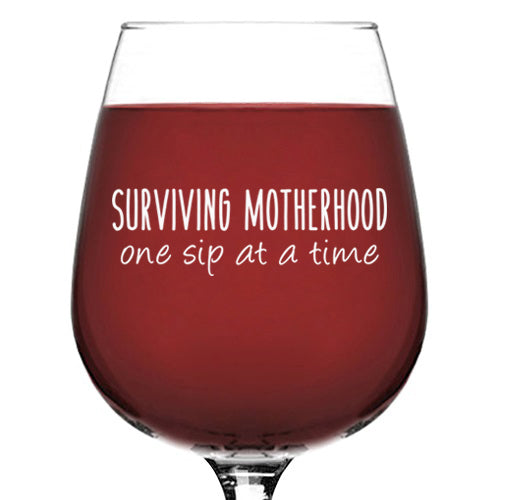 Surviving Motherhood Funny Wine Glass - Best Birthday Gifts For Mom, Women - Unique Mothers Day Gift Idea From Husband, Son, Daughter - Fun Novelty Present For a New Mom, Wife, Friend, Sister, Her - 13 oz