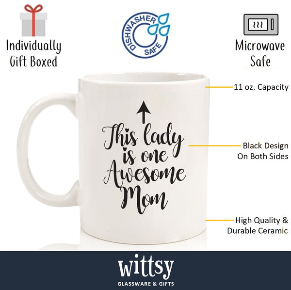 One Awesome Mom Funny Coffee Mug - Best Birthday Gifts For Mom, Women - Unique Mothers Day Gift Idea For Wife, Her From Son, Daughter or Husband - Cool Present For a Mother - Fun Novelty Cup - 11 oz