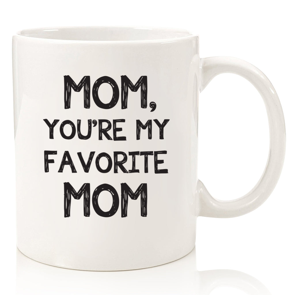 mom you're my favorite mom funny coffee mug cup for mother's day from son daughter kids best birthday gift idea unique christmas present xmas stocking stuffer