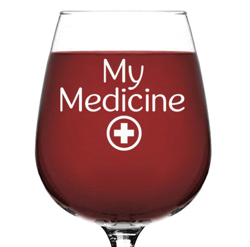 My Medicine Funny Wine Glass - Best Birthday Gifts For Mom, Dad - Unique Gift For Women or Men - Cool Mothers Day Present Idea From Husband, Son or Daughter - Fun Novelty Glass For a Wife or Friend - 13 oz