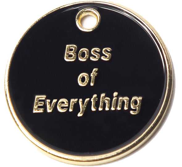 Boss of Everything Tag by Trill Paws-Store For The Dogs