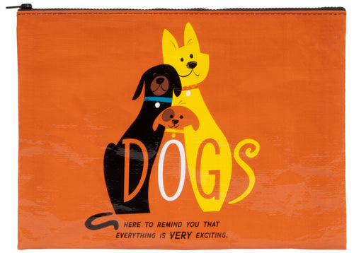 """Dogs: Here To Remind You That Everything Is Very Exciting"" Pouch-Store For The Dogs"