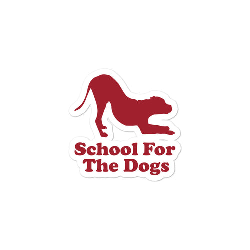 School For The Dogs Bubble-Free Stickers-Store For The Dogs