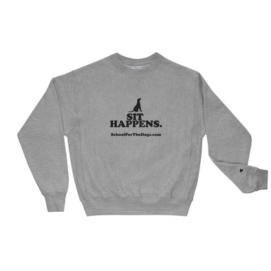 "School For The Dogs ""Sit Happens"" Champion Sweatshirt-Store For The Dogs"