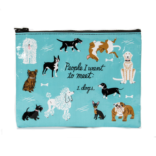 """People I Want To Meet: Dogs"" Pouch-Store For The Dogs"