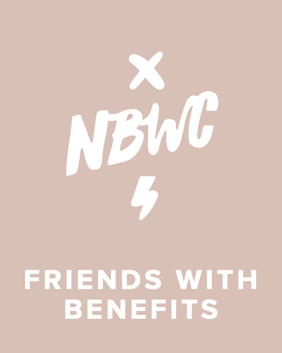 NBWC - Friends With Benefits