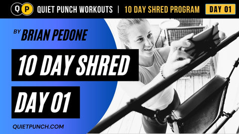 Quiet Punch 10 Day Shred