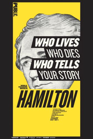 Hamilton Musical Who Tells Your Story Poster 24in x 36in