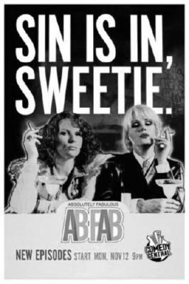 Abfab Absolutely Fabulous Sin Is In Poster Black and White 16