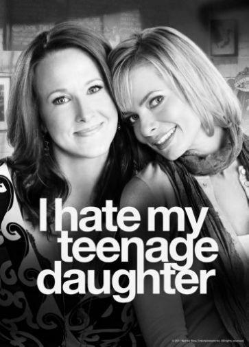 I Hate My Teenage Daughter black and white poster