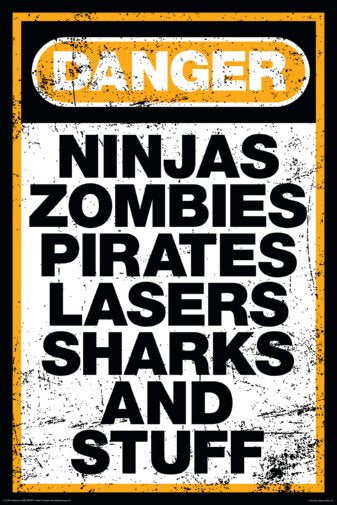 Danger Warning Sign Humor Ninjas Zombies Pirates Lasers Sharks.. 24x36 Poster