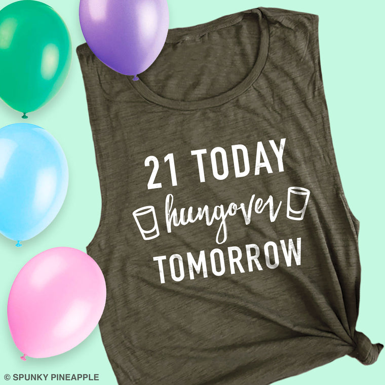 21 Today Hungover Tomorrow Muscle Tee