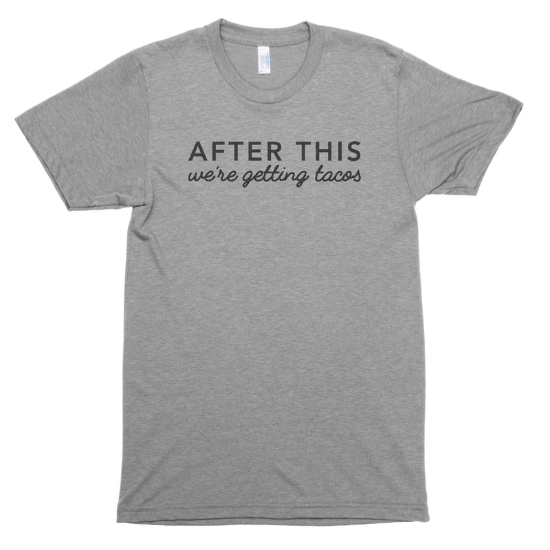 After This We're Getting Tacos Premium Unisex T-Shirt