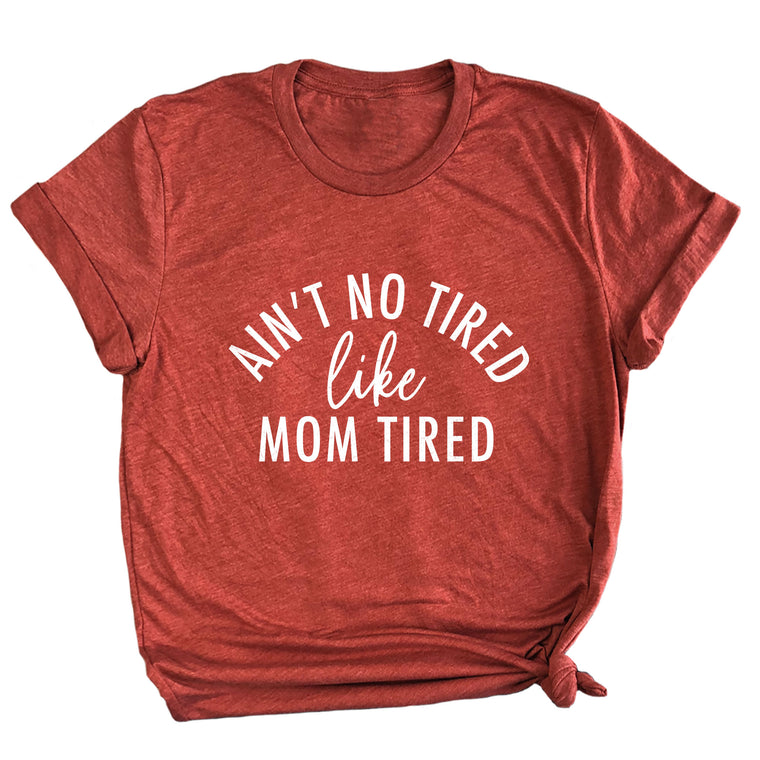 Ain't No Tired Like Mom Tired Premium Unisex T-Shirt