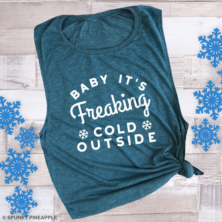 Baby It's Freaking Cold Outside Muscle Tee