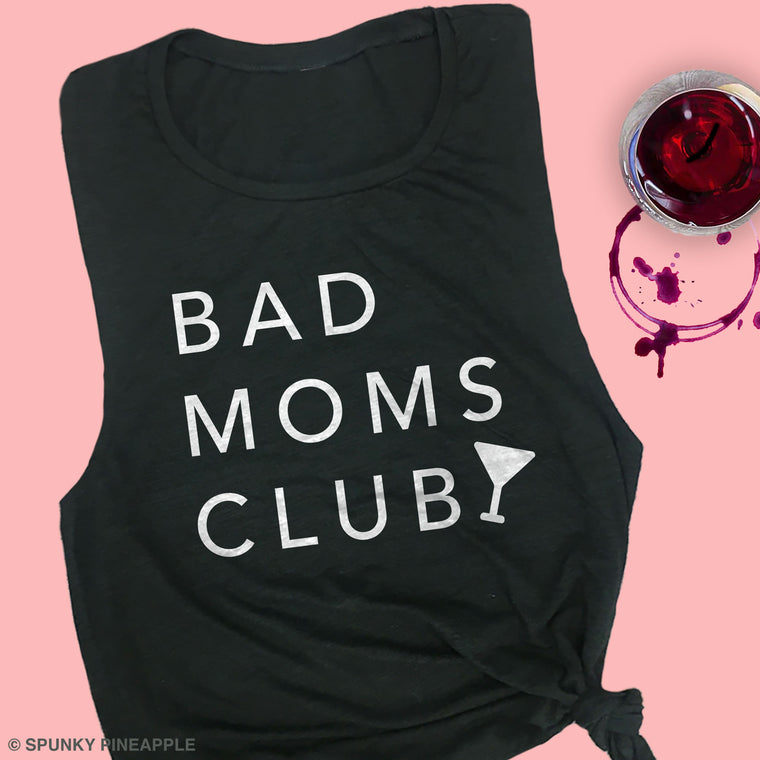 Bad Moms Club Muscle Tee