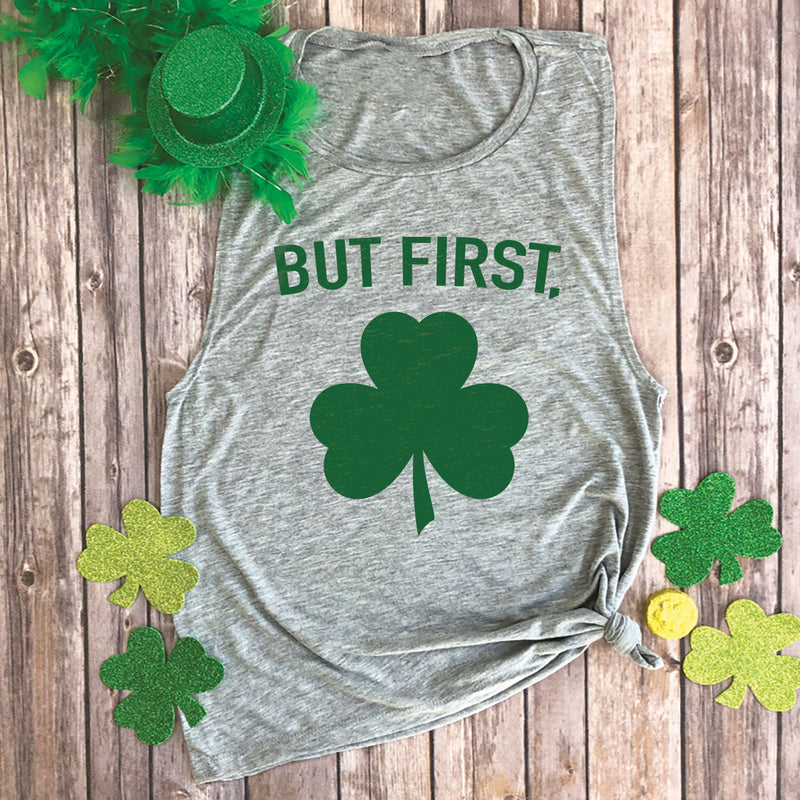 But First, Shamrock Muscle Tee