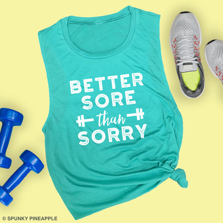 Better Sore than Sorry Muscle Tee