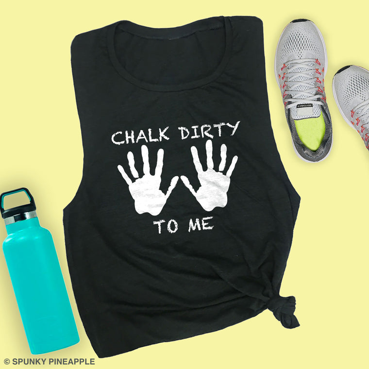 Chalk Dirty to Me Muscle Tee