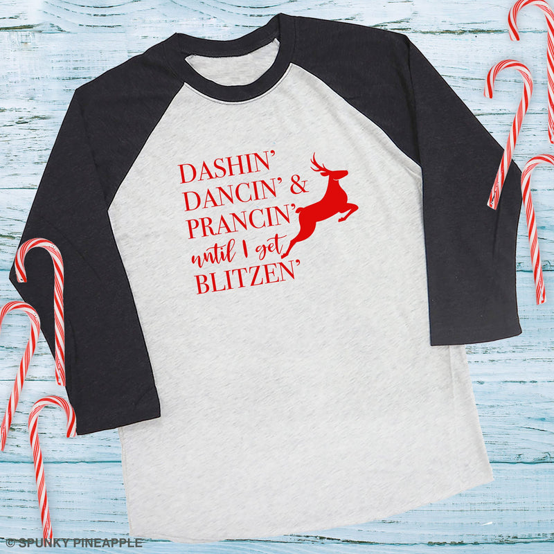 Dashin' Dancin' & Prancin' Until I Get Blitzen Xmas Party Shirt