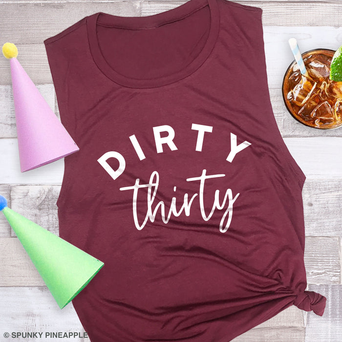 Dirty Thirty Muscle Tee