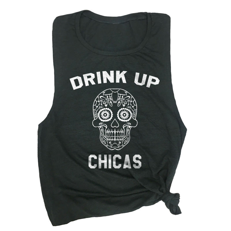 Drink Up Chicas Muscle Tee