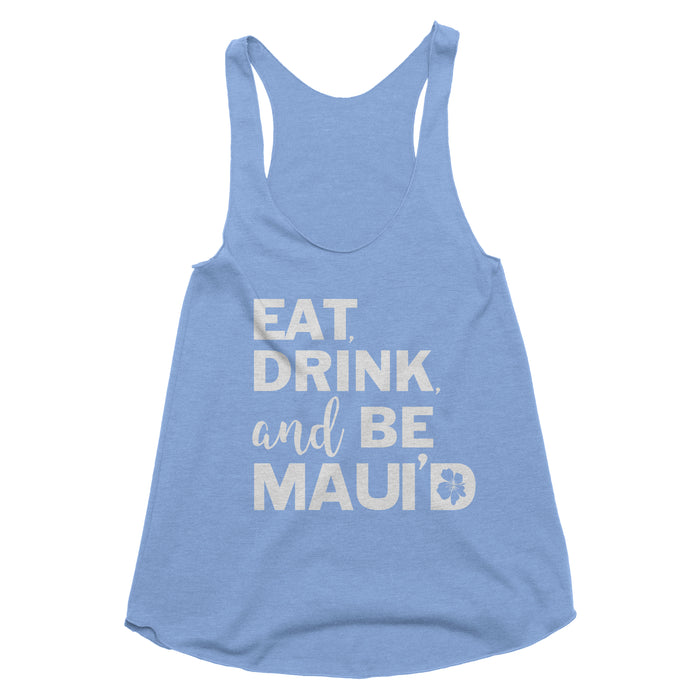 Eat, Drink and Be Maui'd Tank Top
