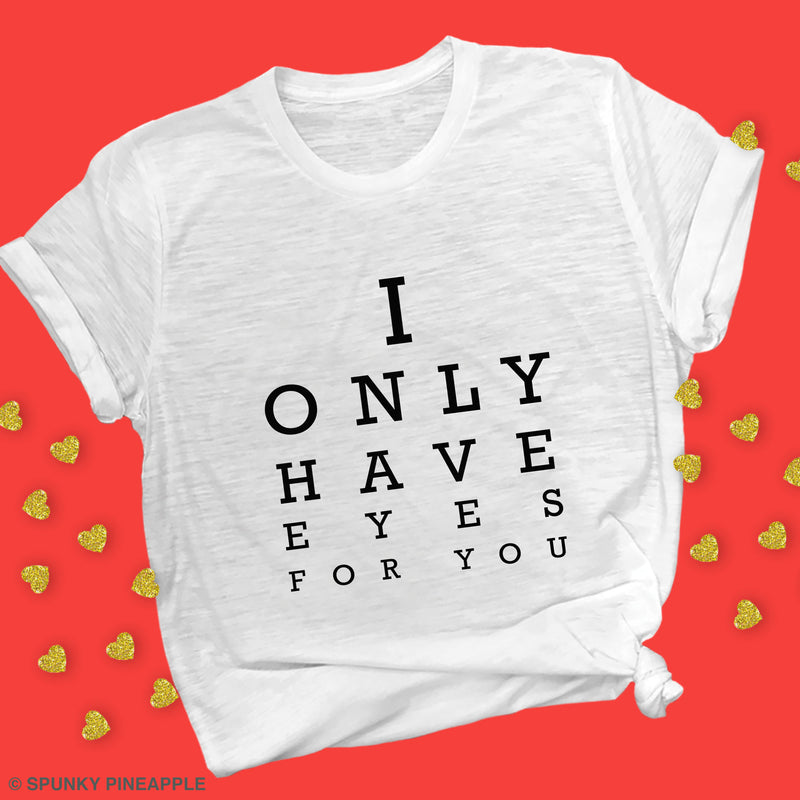 I Only Have Eyes for You Premium Unisex T-Shirt