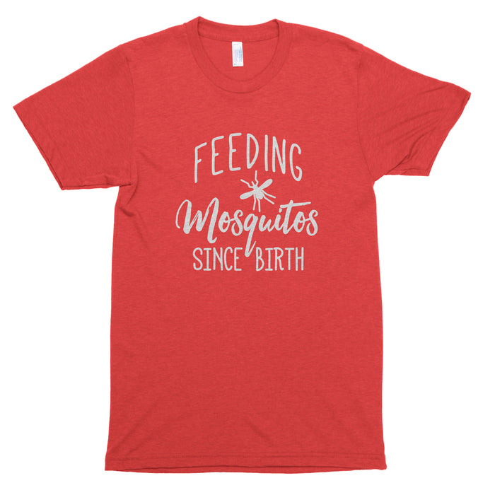 Feeding Mosquitos Since Birth Premium Unisex T-Shirt