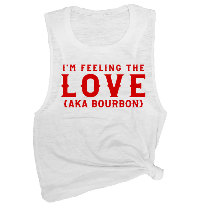 I'm Feeling the Love (AKA Bourbon) Muscle Tee